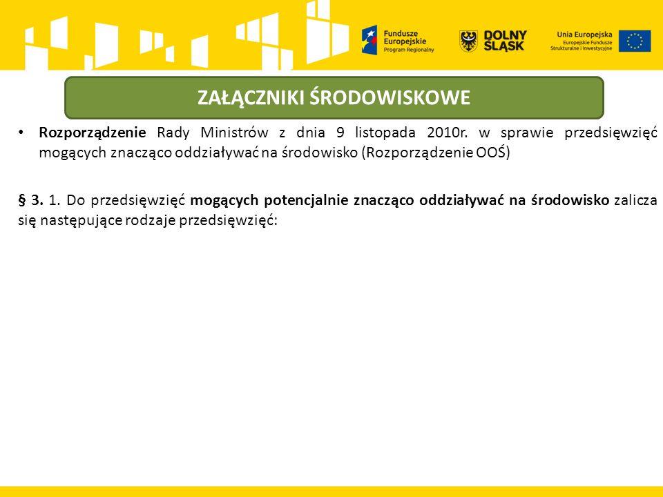 ZAŁĄCZNIKI ŚRODOWISKOWE Rozporządzenie Rady Ministrów z dnia 9 listopada 2010r.
