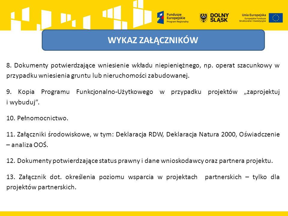 ZAŁĄCZNIKI ŚRODOWISKOWE W ramach oceny projektu sprawdzana będzie zgodność projektu z polityką ochrony środowiska, z przepisami krajowymi i wspólnotowymi dot.
