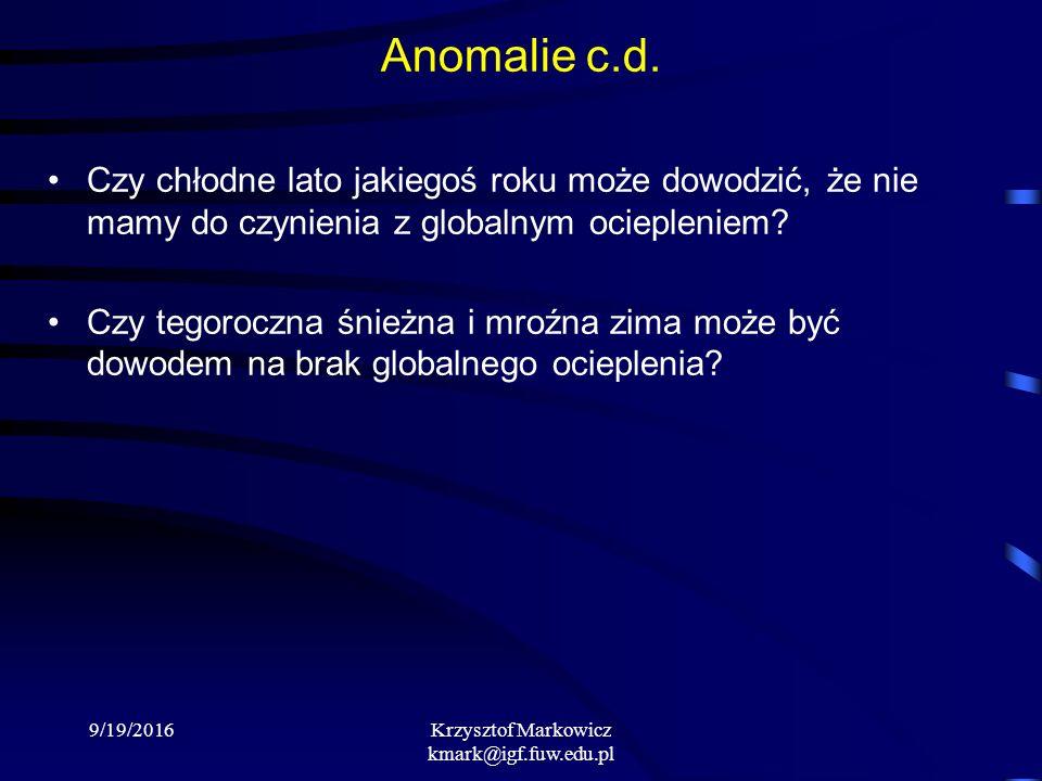 9/19/2016Krzysztof Markowicz kmark@igf.fuw.edu.pl Anomalie c.d.