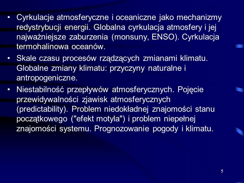 Cyrkulacje atmosferyczne i oceaniczne jako mechanizmy redystrybucji energii.