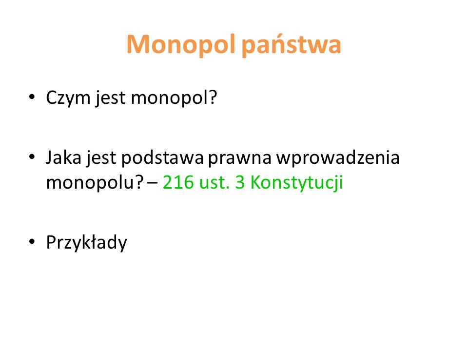 Monopol państwa Czym jest monopol. Jaka jest podstawa prawna wprowadzenia monopolu.