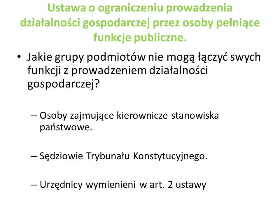 Ustawa o ograniczeniu prowadzenia działalności gospodarczej przez osoby pełniące funkcje publiczne.