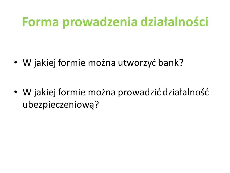 Forma prowadzenia działalności W jakiej formie można utworzyć bank.