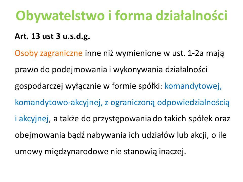Obywatelstwo i forma działalności Art.13 ust 3 u.s.d.g.