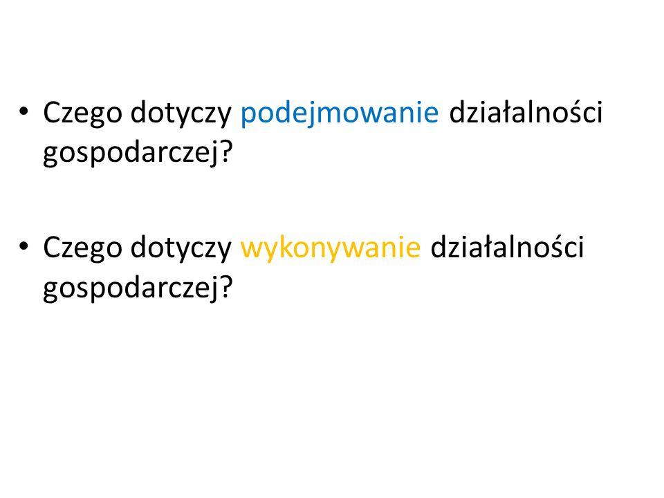 Swobody działalności gospodarczej. Swoboda podejmowania działalności gospodarczej.