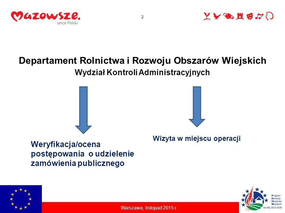 2 Departament Rolnictwa i Rozwoju Obszarów Wiejskich Wydział Kontroli Administracyjnych Weryfikacja/ocena postępowania o udzielenie zamówienia publicz