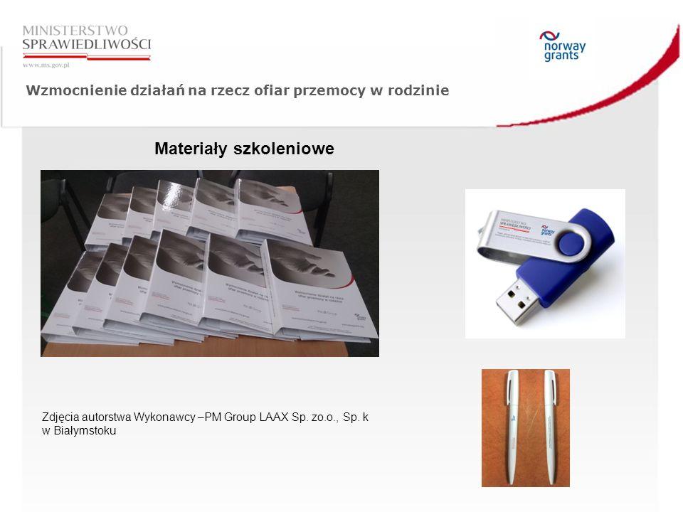 Materiały szkoleniowe Zdjęcia autorstwa Wykonawcy –PM Group LAAX Sp. zo.o., Sp. k w Białymstoku