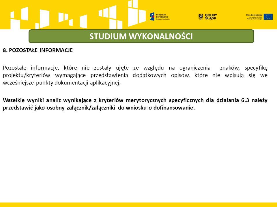 8. POZOSTAŁE INFORMACJE Pozostałe informacje, które nie zostały ujęte ze względu na ograniczenia znaków, specyfikę projektu/kryteriów wymagające przed