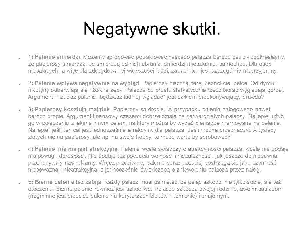 Negatywne skutki. ● 1) Palenie śmierdzi.