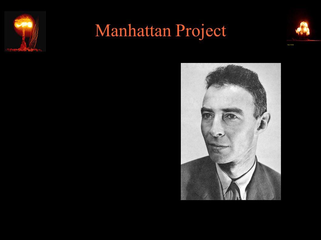 Manhattan Project ● Łączny koszt – 1800 mln $ ● 150000 pracowników ● 30 ośrodków ● Od 1.1.1947 - Atomic Energy Commission