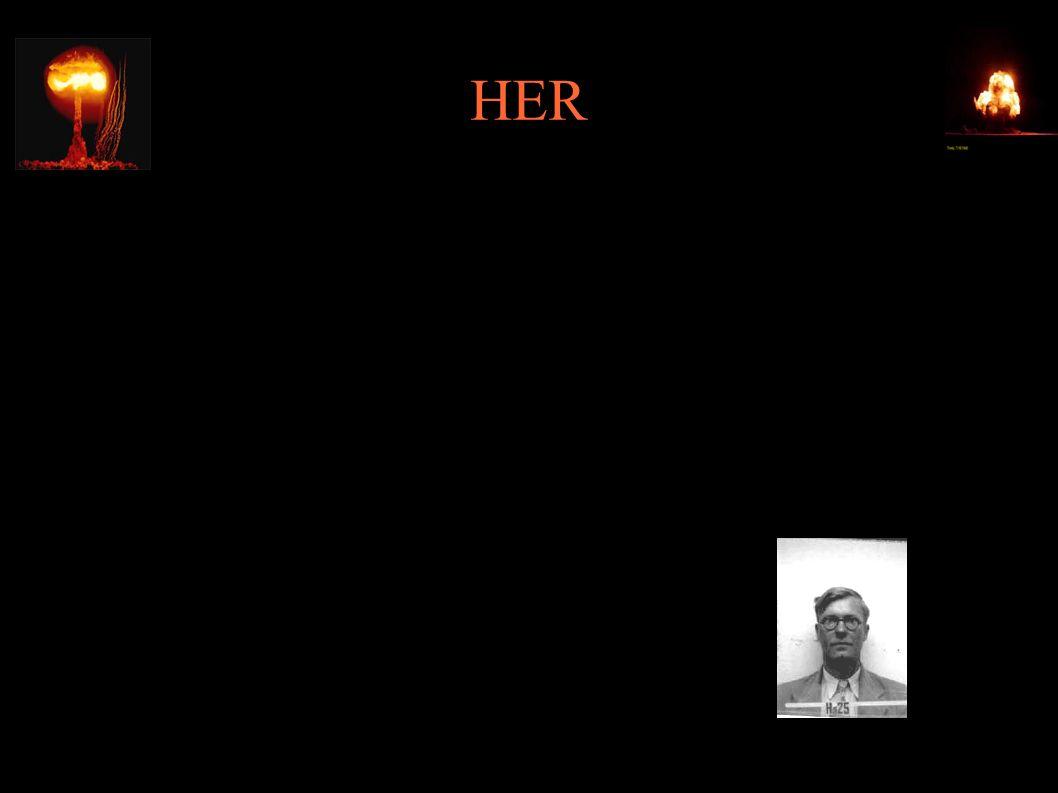 """HER ● """"We ve got to have it and it s got to have a bloody Union Jack on it. (Ernest Bevin, minister spraw zagranicznych) ● 1947-1952 – High Explosive Research; kierownik: William George Penney, uczestnik projektu Manhattan, naoczny świadek eksplozji w Nagasaki"""