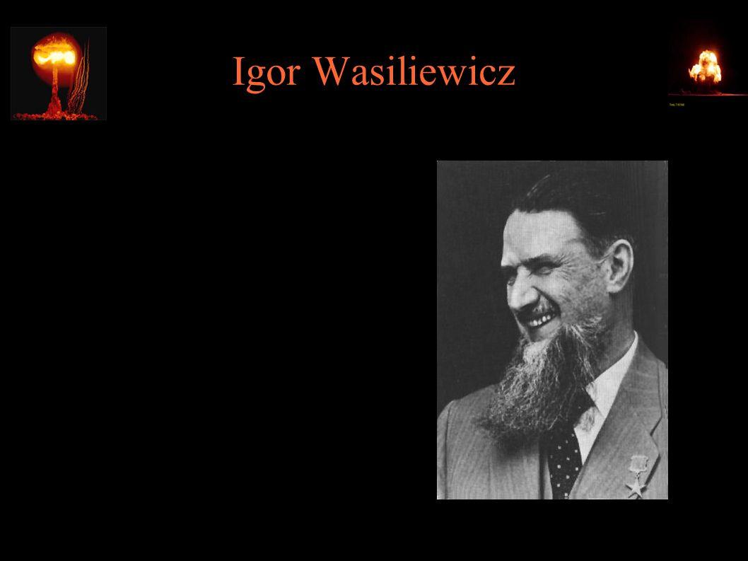 Igor Wasiliewicz ● 1942 – Gieorgij Flerow informuje Stalina o utajnieniu badań jądrowych w USA ● 1943 – NKWD przejęło kopię raportu MAUD; Stalin polecił uruchomienie projektu pod bezpośrednim nadzorem Berii; kierownikiem mianował Igora Kurczatowa
