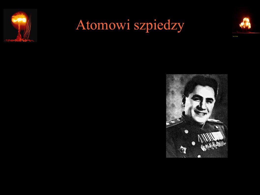 Atomowi szpiedzy ● Paweł Sudopłatow – szef wywiadu zagranicznego NKWD i dyrektor d/s wywiadu w Komitecie Energii Atomowej (kierowanym przez Berię)