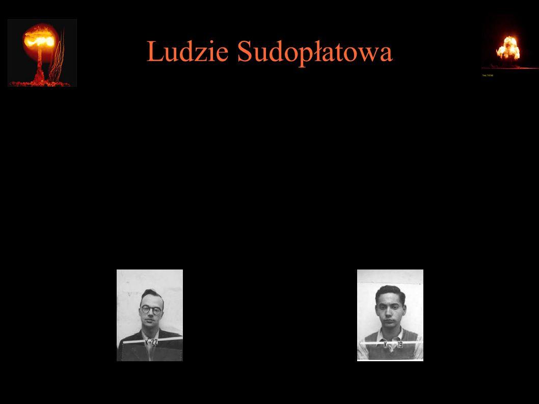 Ludzie Sudopłatowa ● Klaus Fuchs – niemiecki komunista, uczestnik Tube Alloys i projektu Manhattan; szpieg w latach 1947-49, w 1950 skazany na 14 lat,