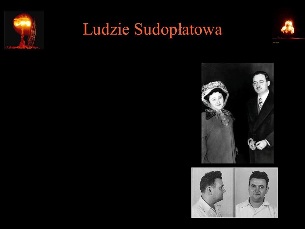 Ludzie Sudopłatowa ● Julius i Ethel Rosenbergowie – skazani i straceni w 1953, na podstawie danych projektu VENONA (przechwytywania szyfrogramów radzieckich) oraz zeznań brata Ethel Davida Greenglassa, pracownika Los Alamos (skazany na 15 lat).