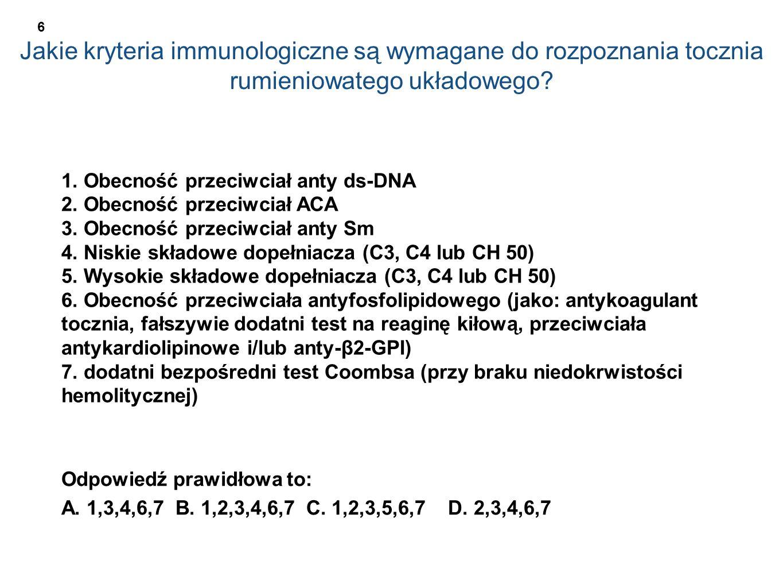Jakie kryteria immunologiczne są wymagane do rozpoznania tocznia rumieniowatego układowego? 1. Obecność przeciwciał anty ds-DNA 2. Obecność przeciwcia