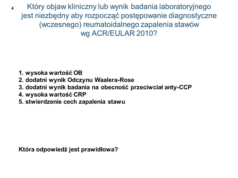 Który objaw kliniczny lub wynik badania laboratoryjnego jest niezbędny aby rozpocząć postępowanie diagnostyczne (wczesnego) reumatoidalnego zapalenia stawów wg ACR/EULAR 2010.