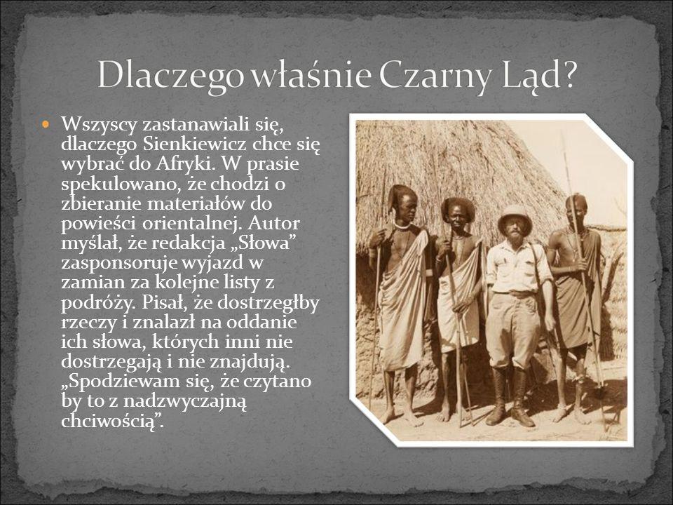 Wszyscy zastanawiali się, dlaczego Sienkiewicz chce się wybrać do Afryki.
