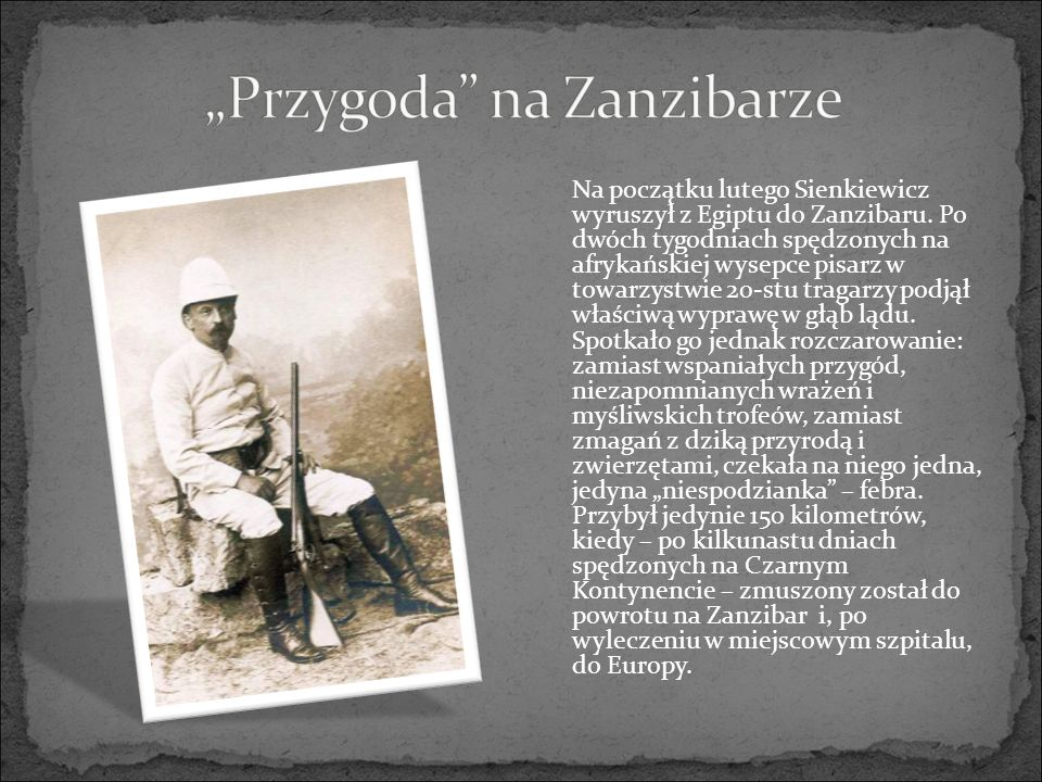 Na początku lutego Sienkiewicz wyruszył z Egiptu do Zanzibaru.