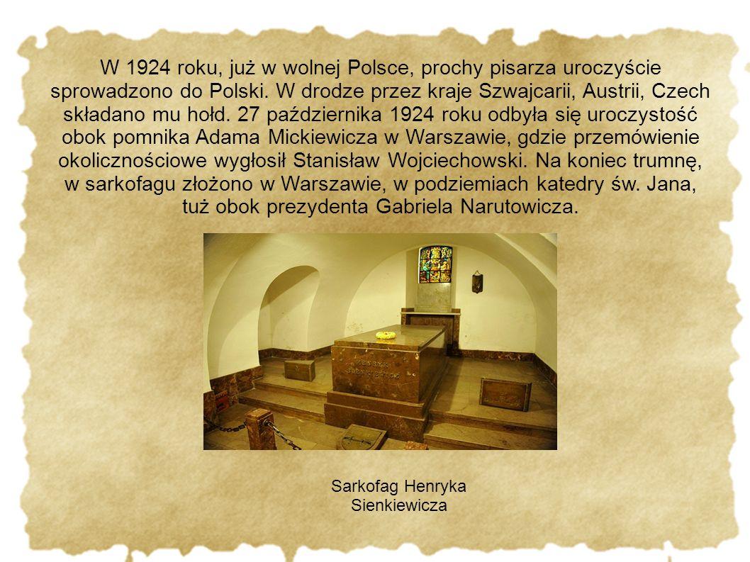 W 1924 roku, już w wolnej Polsce, prochy pisarza uroczyście sprowadzono do Polski. W drodze przez kraje Szwajcarii, Austrii, Czech składano mu hołd. 2
