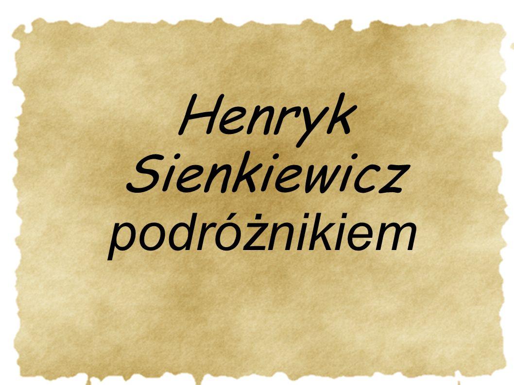 Henryk Sienkiewicz podróżnikiem
