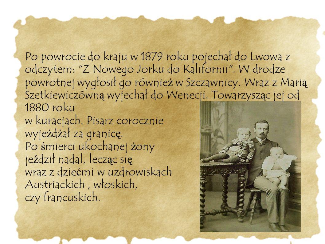 Po powrocie do kraju w 1879 roku pojechał do Lwowa z odczytem: