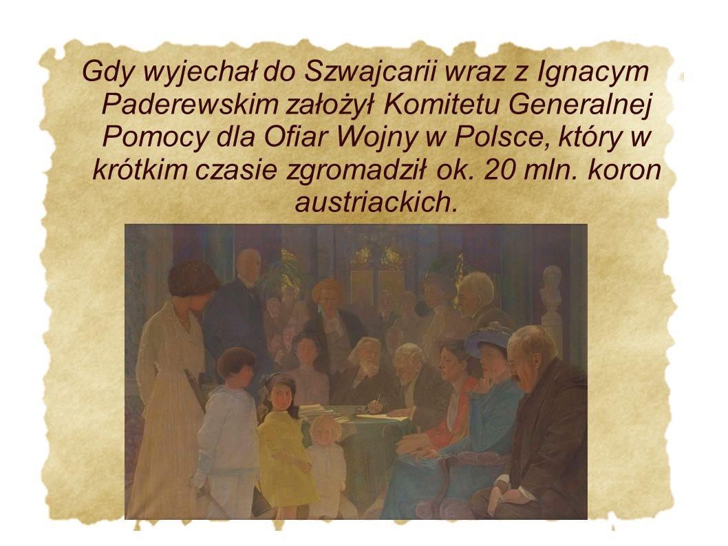 Gdy wyjechał do Szwajcarii wraz z Ignacym Paderewskim założył Komitetu Generalnej Pomocy dla Ofiar Wojny w Polsce, który w krótkim czasie zgromadził o