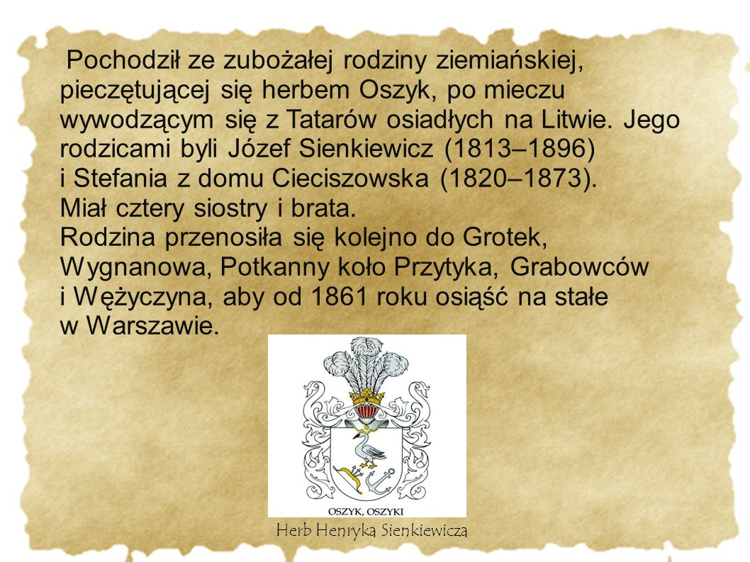 Pochodził ze zubożałej rodziny ziemiańskiej, pieczętującej się herbem Oszyk, po mieczu wywodzącym się z Tatarów osiadłych na Litwie. Jego rodzicami by