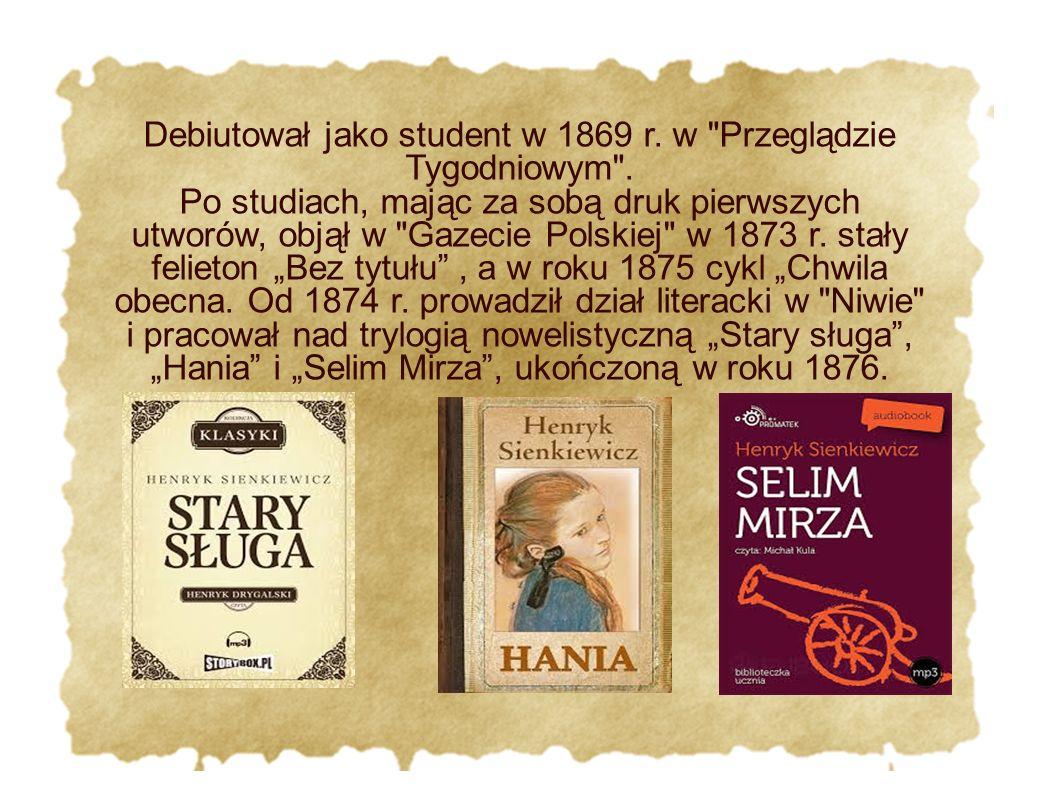 Debiutował jako student w 1869 r. w Przeglądzie Tygodniowym .