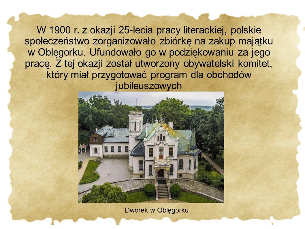 W 1900 r. z okazji 25-lecia pracy literackiej, polskie społeczeństwo zorganizowało zbiórkę na zakup majątku w Oblęgorku. Ufundowało go w podziękowaniu
