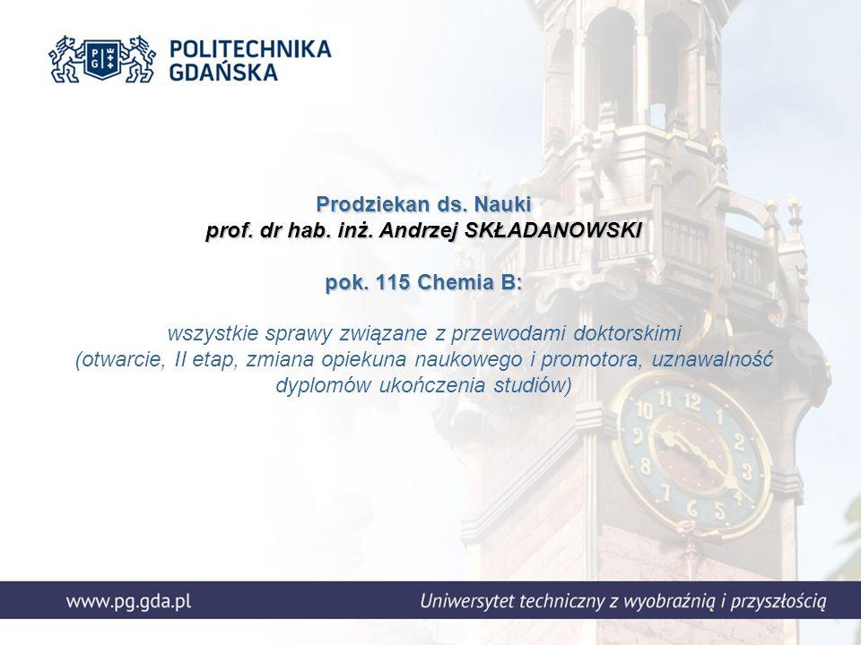Prodziekan ds. Nauki prof. dr hab. inż. Andrzej SKŁADANOWSKI pok.