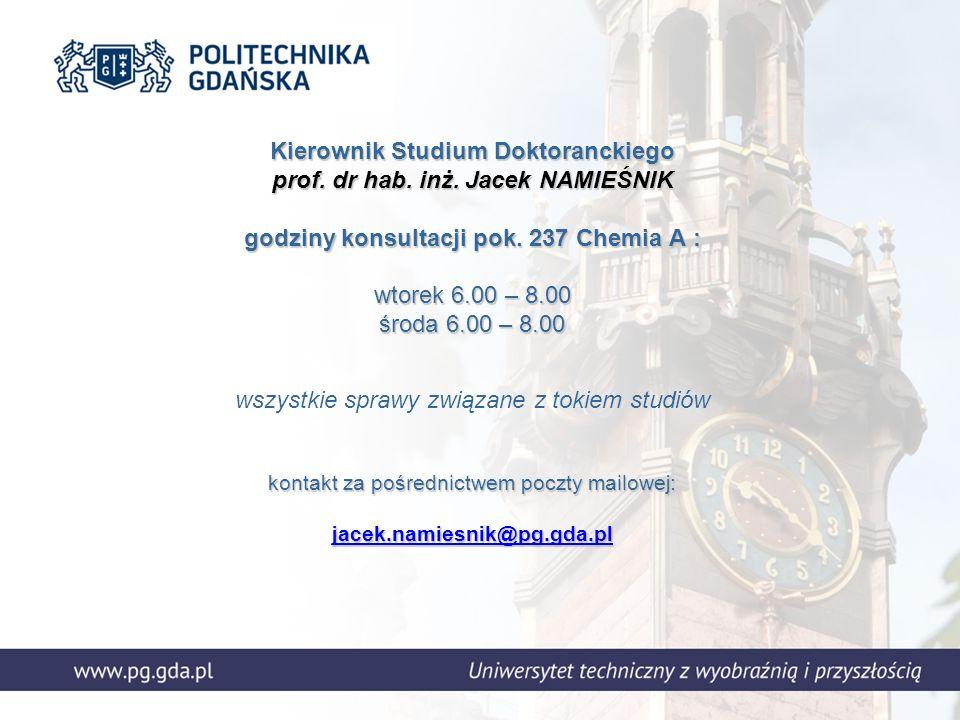 Dziekanat Studiów III stopnia mgr Urszula KAMPOWSKA poniedziałek, wtorek, czwartek, piątek 9.00 – 10.00 środa dzień pracy wewnętrznej kontakt mailowy: urszula.kampowska@pg.gda.pl urszula.kampowska@pg.gda.pl