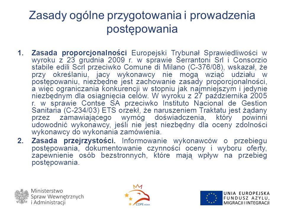 Zasady ogólne przygotowania i prowadzenia postępowania 1.Zasada proporcjonalności Europejski Trybunał Sprawiedliwości w wyroku z 23 grudnia 2009 r.