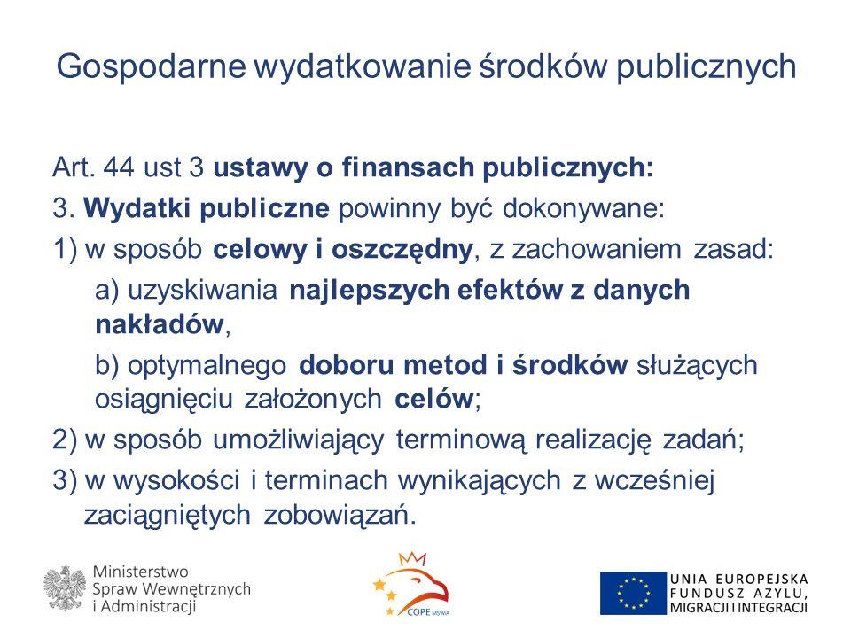 Gospodarne wydatkowanie środków publicznych Art. 44 ust 3 ustawy o finansach publicznych: 3.