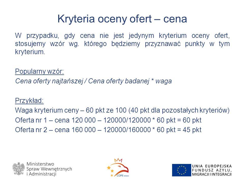 Kryteria oceny ofert – cena W przypadku, gdy cena nie jest jedynym kryterium oceny ofert, stosujemy wzór wg.