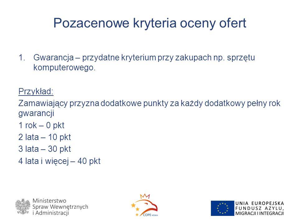 Pozacenowe kryteria oceny ofert 1.Gwarancja – przydatne kryterium przy zakupach np.