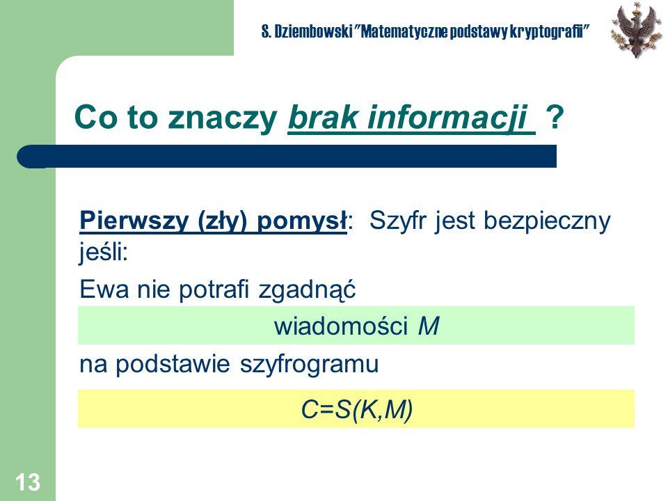 13 S. Dziembowski Matematyczne podstawy kryptografii Co to znaczy brak informacji .