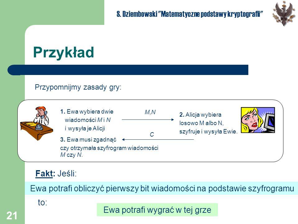 21 S. Dziembowski Matematyczne podstawy kryptografii Przykład 2.