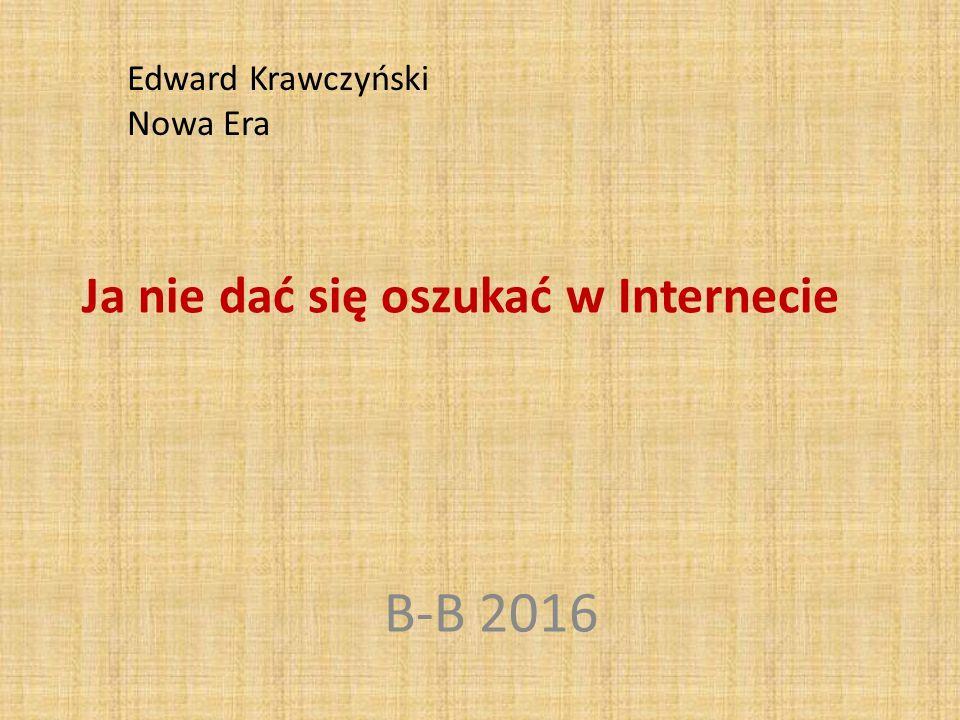 Ja nie dać się oszukać w Internecie B-B 2016 Edward Krawczyński Nowa Era
