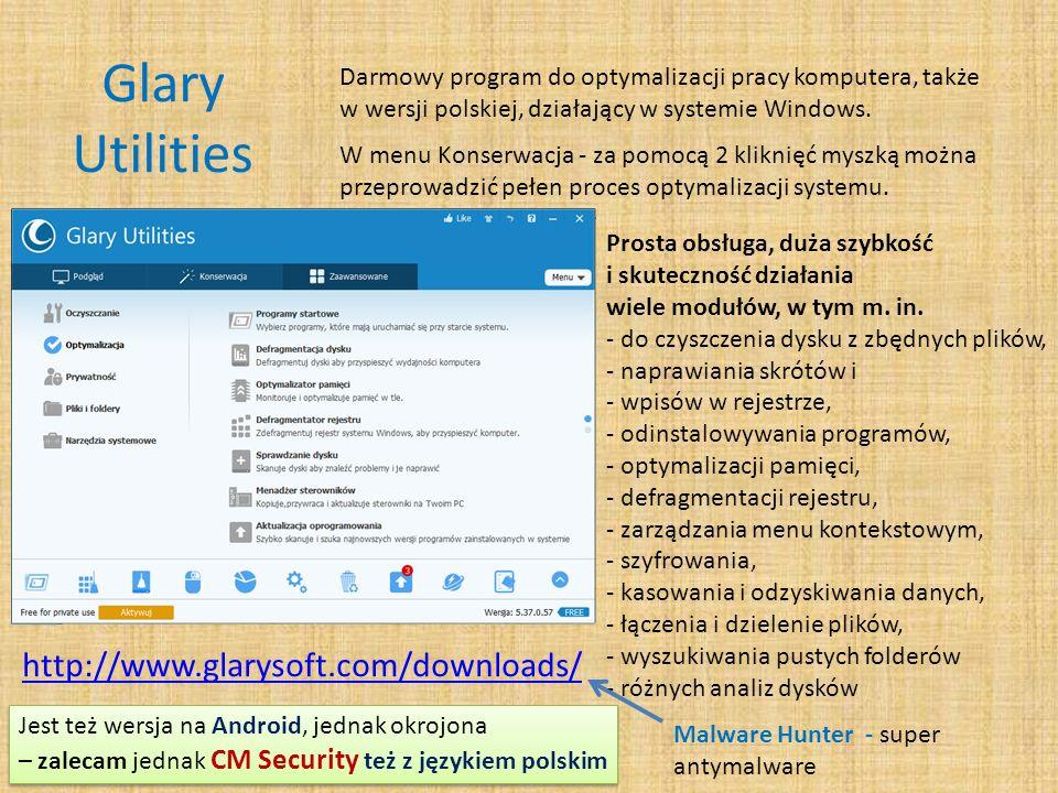 Glary Utilities http://www.glarysoft.com/downloads/ Darmowy program do optymalizacji pracy komputera, także w wersji polskiej, działający w systemie Windows.