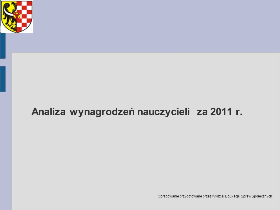 Analiza wynagrodzeń nauczycieli za 2011 r. Opracowanie przygotowane przez Wydział Edukacji i Spraw Społecznych