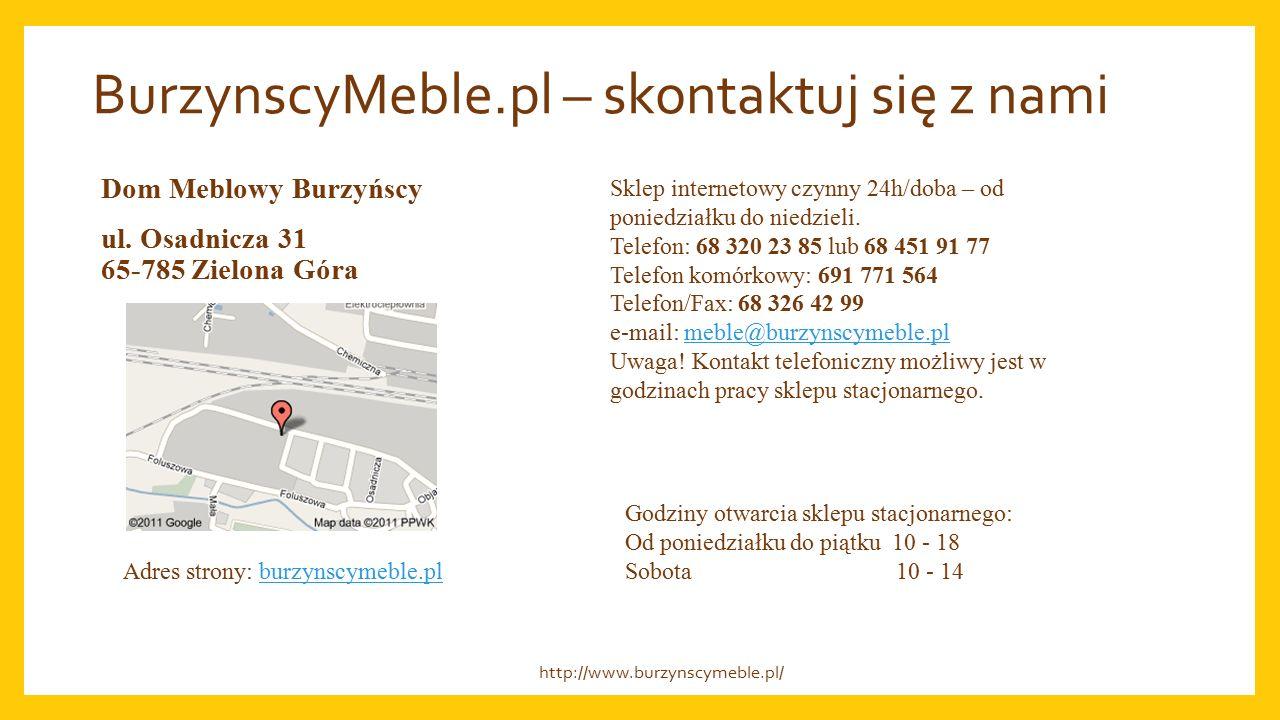 BurzynscyMeble.pl – skontaktuj się z nami Dom Meblowy Burzyńscy ul.