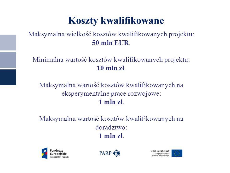 Koszty kwalifikowane Maksymalna wielkość kosztów kwalifikowanych projektu: 50 mln EUR.