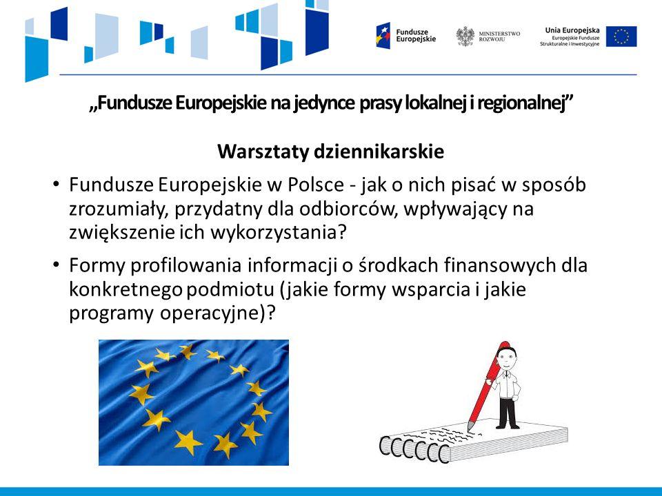 """""""Fundusze Europejskie na jedynce prasy lokalnej i regionalnej Warsztaty dziennikarskie Fundusze Europejskie w Polsce - jak o nich pisać w sposób zrozumiały, przydatny dla odbiorców, wpływający na zwiększenie ich wykorzystania."""
