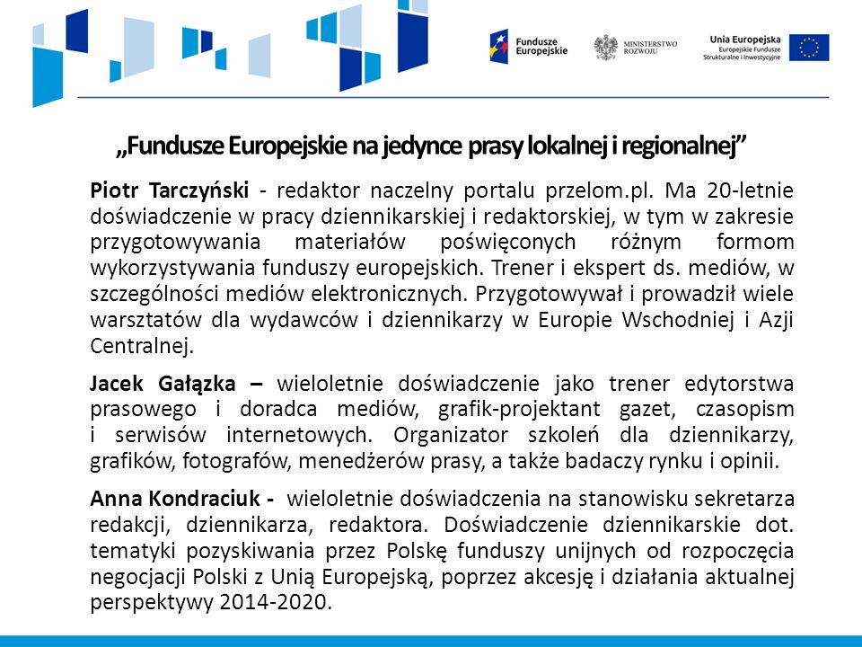 """""""Fundusze Europejskie na jedynce prasy lokalnej i regionalnej Piotr Tarczyński - redaktor naczelny portalu przelom.pl."""