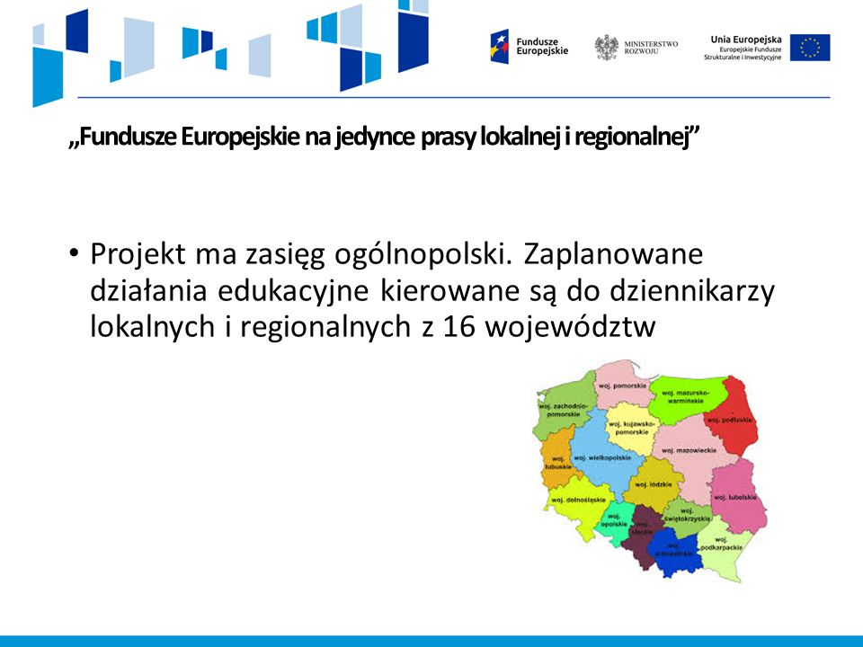 """""""Fundusze Europejskie na jedynce prasy lokalnej i regionalnej Projekt ma zasięg ogólnopolski."""