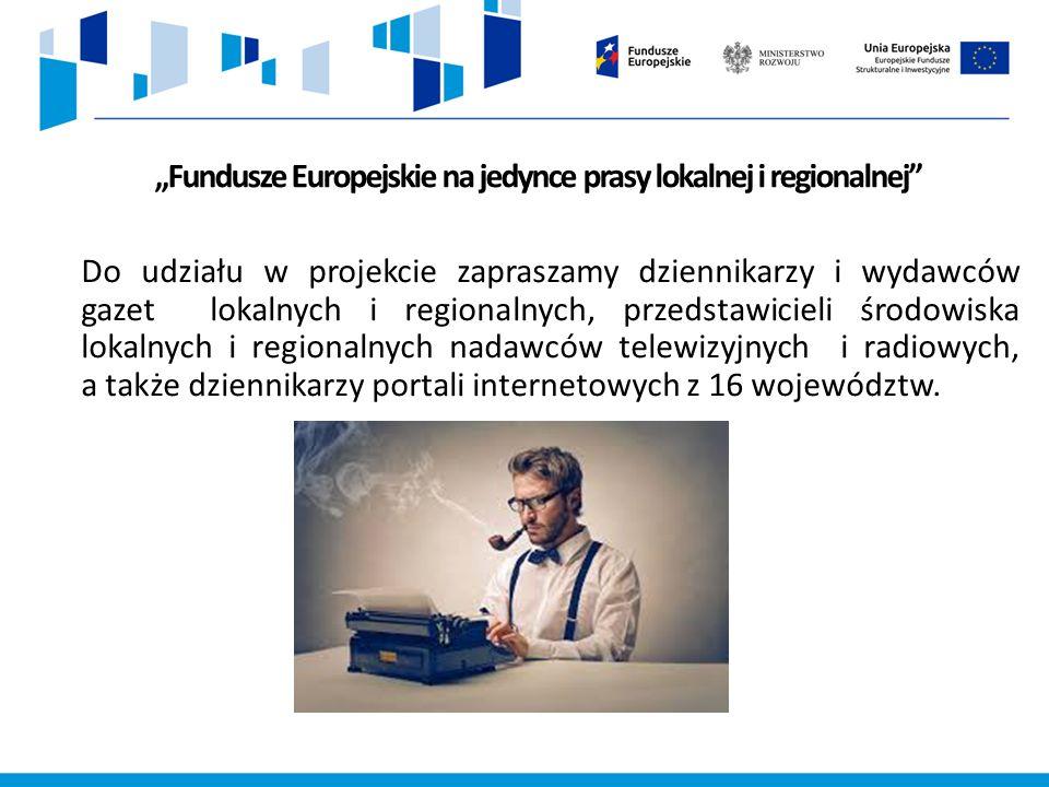 """""""Fundusze Europejskie na jedynce prasy lokalnej i regionalnej Do udziału w projekcie zapraszamy dziennikarzy i wydawców gazet lokalnych i regionalnych, przedstawicieli środowiska lokalnych i regionalnych nadawców telewizyjnych i radiowych, a także dziennikarzy portali internetowych z 16 województw."""