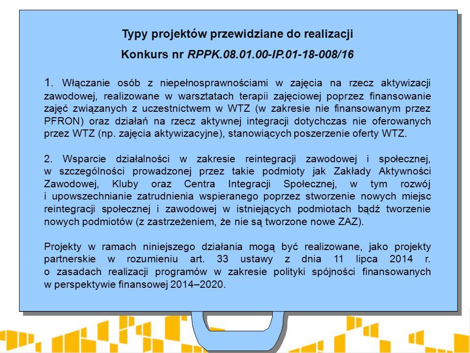 Typy projektów przewidziane do realizacji Konkurs nr RPPK.08.01.00-IP.01-18-008/16 1.