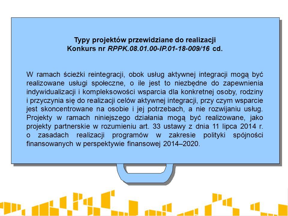 Typy projektów przewidziane do realizacji Konkurs nr RPPK.08.01.00-IP.01-18-009/16 cd.