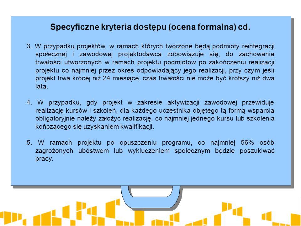 Specyficzne kryteria dostępu (ocena formalna) cd. 3.